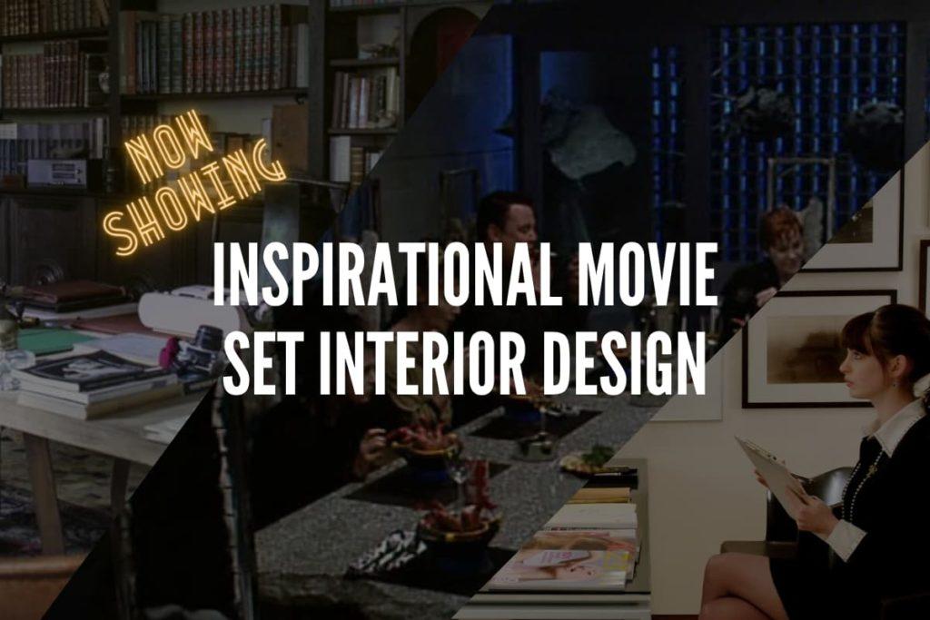 Inspirational movie set interior design