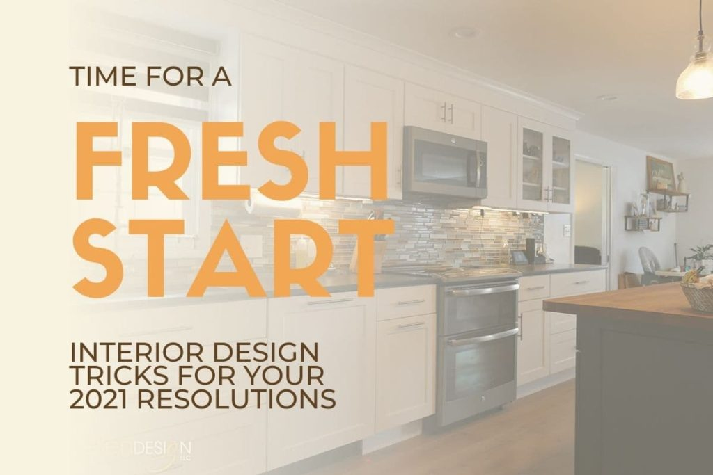 Time for a fresh start: interior design tricks for your 2021 resolutions