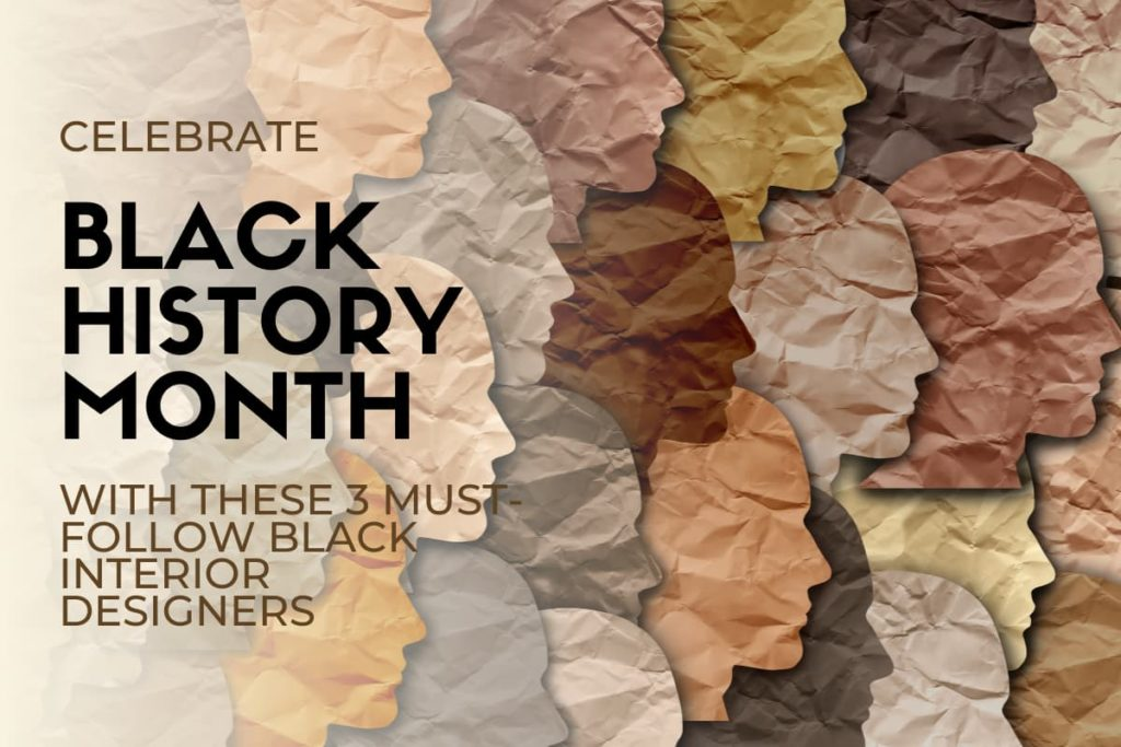 Celebrate Black History Month with these 3 Black interior designers